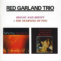 GARLAND, Red Trio: Bright And Breezy / The Nearness Of You