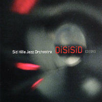HILLE, Sid Jazz Orchestra: DiSiSiD (CD+DVD)