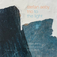 AEBY, Stefan Trio: To The Light