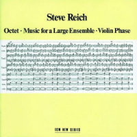 REICH, Steve: Octet / Music For A Large Ensemble / Violin Phrase