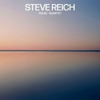 REICH, Steve: Pulse / Quartet