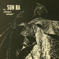 SUN RA: Of Abstract Dreams