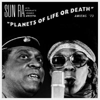SUN RA: Planets Of Life Or Death