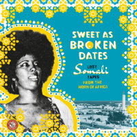 V/A: Sweet As Broken Dates – Lost Somali Tapes From The Horn Of Africa