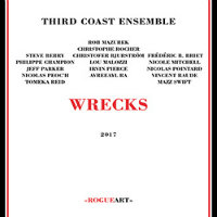 THIRD COAST ENSEMBLE: Wrecks