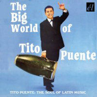 PUENTE, Tito: The Big World Of Tito Puente