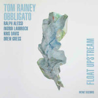 RAINEY, Tom Obbligato: Float Upstream
