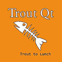 TROUT QT: Trout to Lunch
