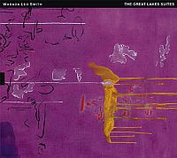 SMITH, Wadada Leo: The Great Lakes Suites (2CD)