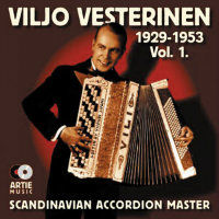 VESTERINEN, Viljo: Scandinavian Accordion Master 1929-1953 Vol. 1