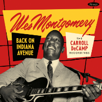 MONTGOMERY, Wes: Back On Indiana Avenue – The Carroll DeCamp Sessions (2CD)