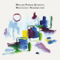 PARKER, William Quartets: Meditation / Resurrection (2CD)