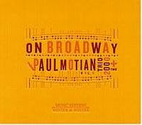 MOTIAN, Paul Trio 2000 + Two: On Broadway Vol. 5