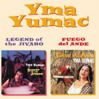 SUMAC, Yma: Legend Of The Jivaro / Fuego Del Ande