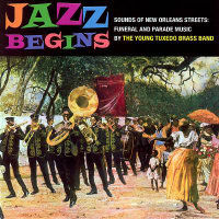 THE YOUNG TUXEDO BRASS BAND: Jazz Begins